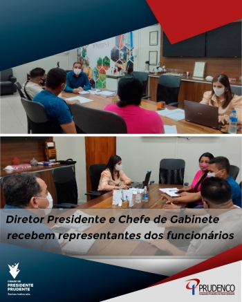 Diretor Presidente e Chefe de Gabinete recebem representantes dos funcionários